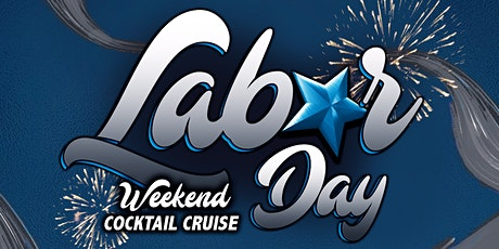 Labor Day Weekend Cocktail Cruise on Saturday Sunset September 5th tickets