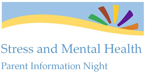 Stress and Mental Health Parent Information Night