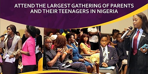 Attend Nigeria's Largest Convergence of Teenagers and Their Parents