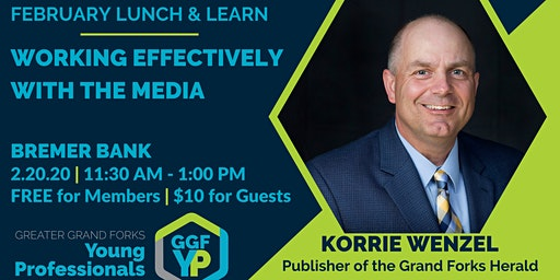 February Lunch & Learn: Working Effectively with the Media