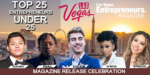 LAS VEGAS ENTREPRENEURS MAGAZINE 'TOP 25 UNDER 25' RELEASE CELEBRATION