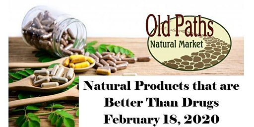 Natural Products that are Better Than Drugs