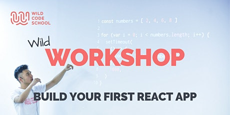 WILD Workshop - Build your first React App (Web App) tickets