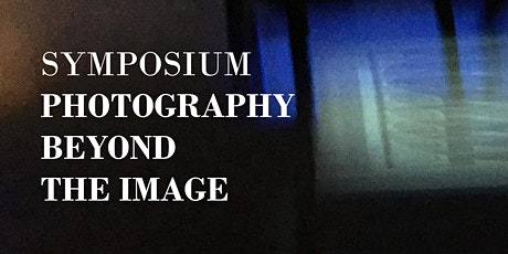 Photography Beyond the Image Symposium tickets
