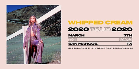 3.07 | WHIPPED CREAM | SAN MARCOS TX | THE MARC` tickets