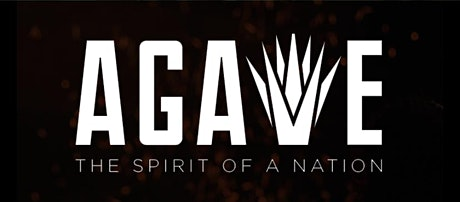 Agave The Spirit of a Nation Screening and Tasting tickets