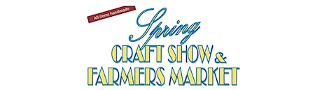 Spring Craft Show and Farmers Market