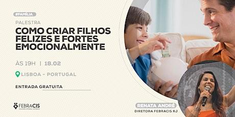[LISBOA/PORTUGAL] COMO CRIAR FILHOS FELIZES E FORTES EMOCIONALMENTE bilhetes