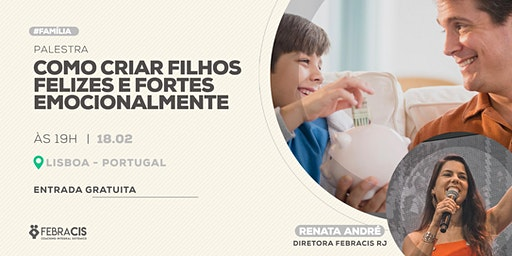 [LISBOA/PORTUGAL] COMO CRIAR FILHOS FELIZES E FORTES EMOCIONALMENTE
