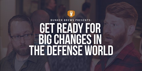 Bunker Brews Rapid City: Get Ready for Big Changes in the Defense World tickets