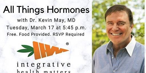 All Things Hormones with Dr. Kevin May
