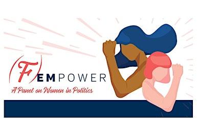 (F)Empower: A panel on women in politics tickets