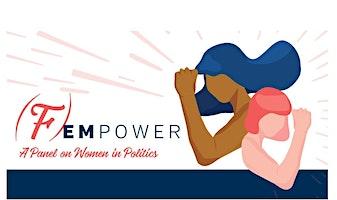 (F)Empower: A panel on women in politics