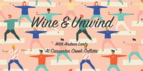Wine & Unwind with Andrea Lantz at Carpenter Creek Cellars tickets