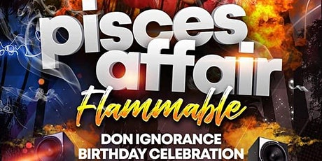 Pisces Affair - Don Ignorance Birthday Celebration billets
