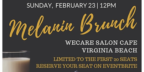 Melanin Brunch - WeCare Salon Cafe tickets