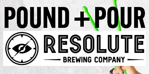 Pound & Pour @ Resolute