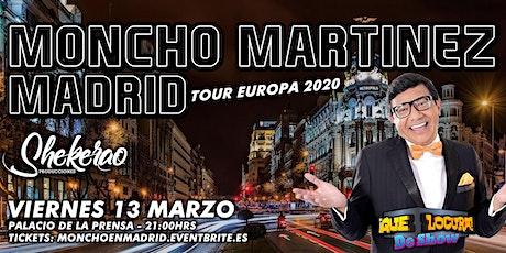 "Moncho Martínez ""Que Locura de Show Madrid"" entradas"