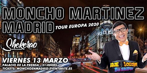 "Moncho Martínez ""Que Locura de Show Madrid"""