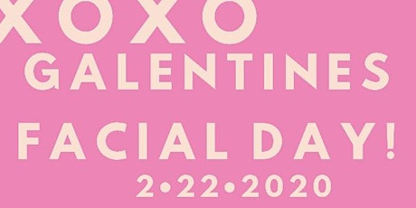 GALENTINES FACIAL DAY!! tickets