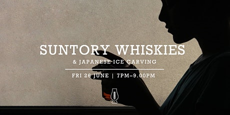 Tasting Event :: Suntory Whiskies & Japanese Ice Carving tickets