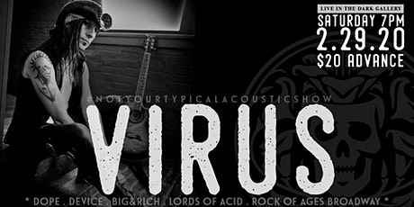 Virus - Not Your Typical Acoustic Show tickets