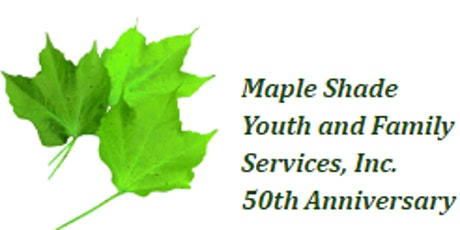 Maple Shade Youth and Family Service, Inc. 50th Anniversary tickets