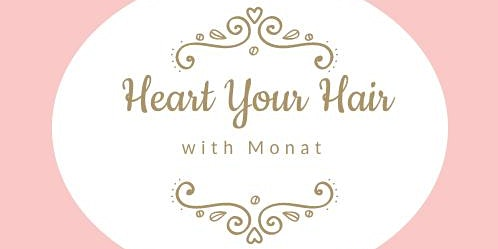 Heart Your Hair w/ Monat