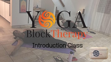 Yoga Block Therapy - Introduction Class