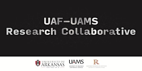 UAF-UAMS Research Collaborative-Virtual Conference tickets