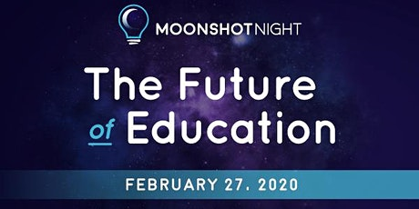 MOONSHOT NIGHT: The Future of Education tickets