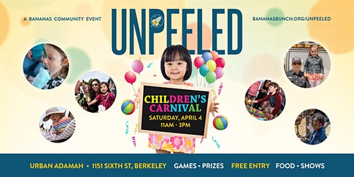 UNPEELED: A CHILDREN'S CARNIVAL