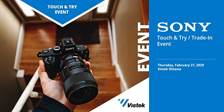 Sony Touch and Try / Trade-In Event at Vistek Ottawa tickets