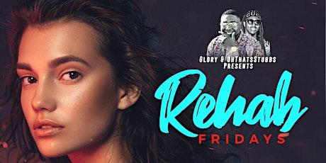 Rehab Friday's tickets