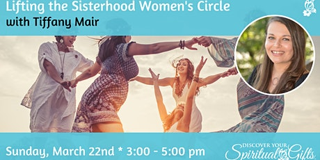 Lifting the Sisterhood Women's Circle tickets