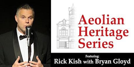 Aeolian Heritage Series: Rick Kish with Bryan Gloyd tickets