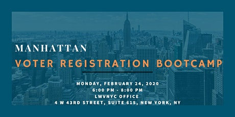 League of Women Voters of the City of New York Voter Registration Training February 24th, 2020 tickets