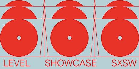Level SXSW 2020 Showcase tickets