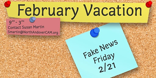 February Vacation - Fake News Friday