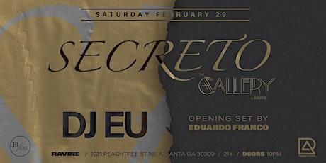 Secreto 009 Feat. DJ EU + Special Guest tickets