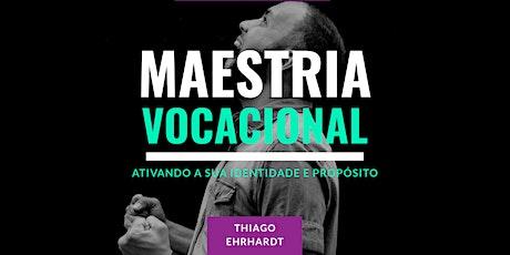 MAESTRIA VOCACIONAL - TURMA 03 ingressos