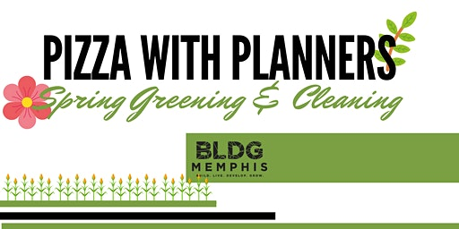 Pizza with Planners: Spring Greening & Cleaning