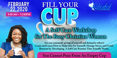 Fill Your Cup: A Self Care Workshop for Busy Christian Women