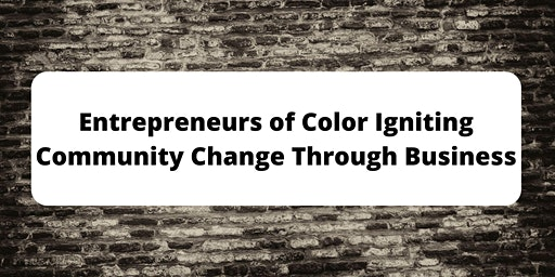 Entrepreneurs of Color Igniting Community Change Through Business