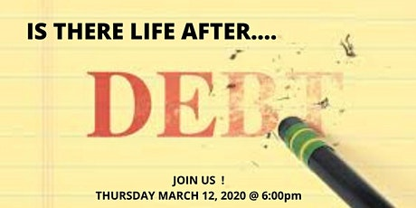 Is there LIfe After DEBT ! tickets
