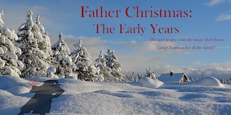 'Father Christmas: The Early Years!' - A Comedy Magic Show in Freshwater tickets