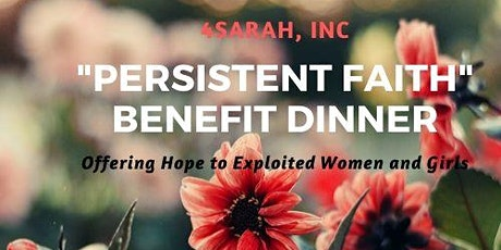 """Persistent Faith"" Dinner benefiting 4Sarah, Inc  tickets"