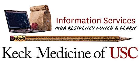 Keck Medicine of USC: 2020 MHA Residency Lunch & Learn  tickets