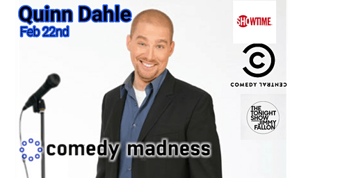 Discount Tickets to Comedy Madness Show Featuring Quinn Dahle