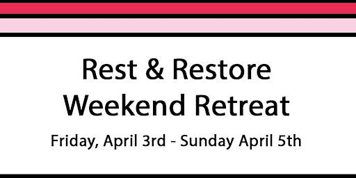 Rest & Restore Retreat